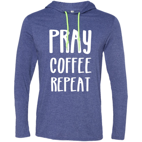 Pray Coffee Repeat Unisex LS T-Shirt Hoodie
