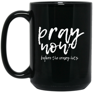 Pray Now 15 oz. Black Mug