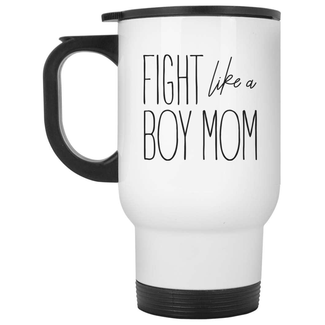 Fight Like a Boy Mom White Travel Mug