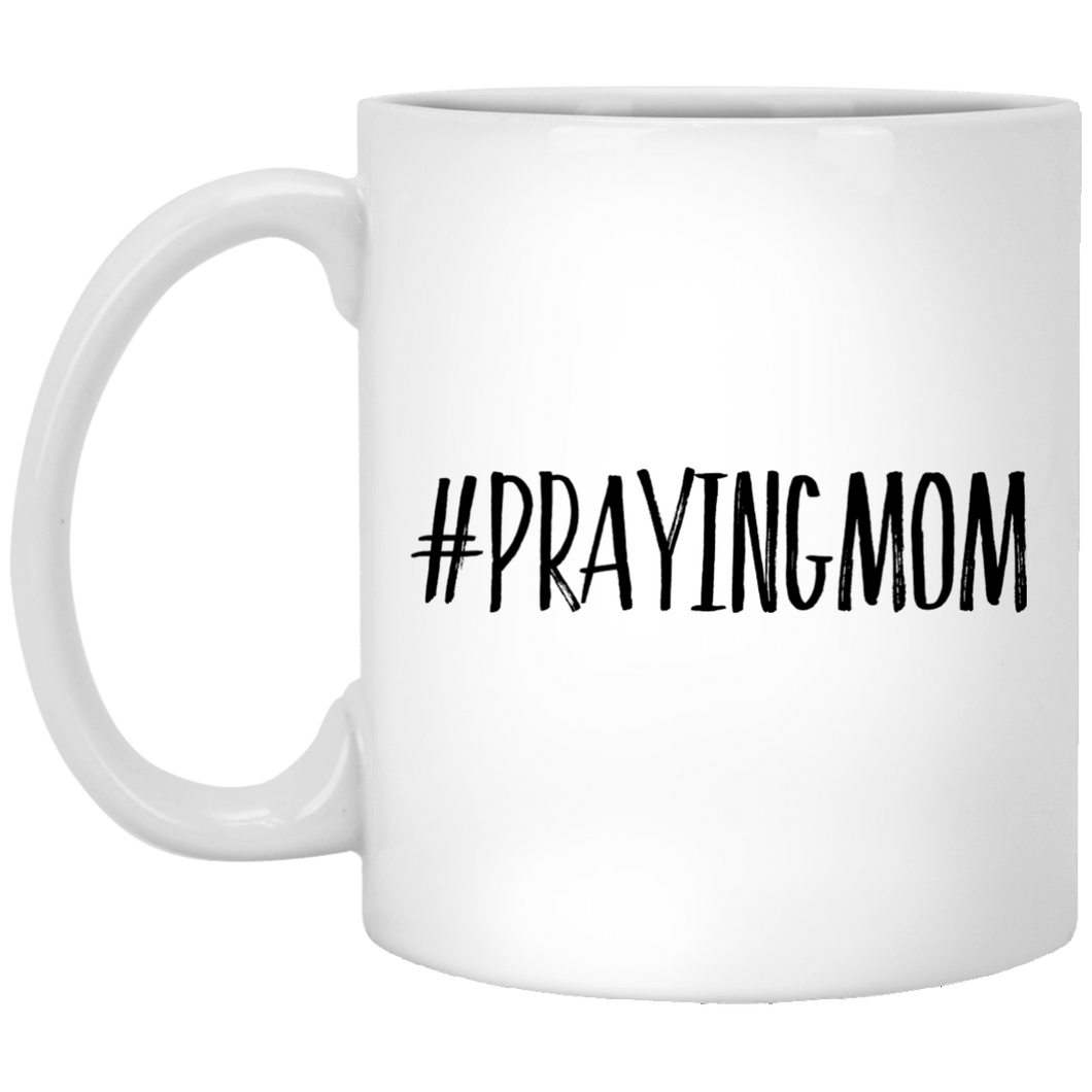 #PrayingMom 11 oz. White Mug
