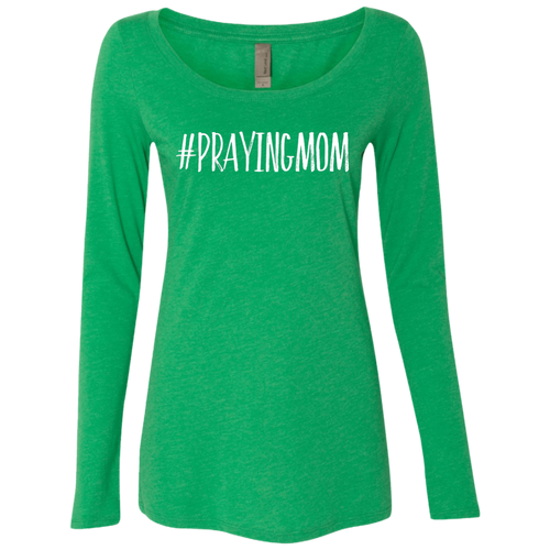 #PrayingMom Next Level Ladies' Triblend LS Scoop