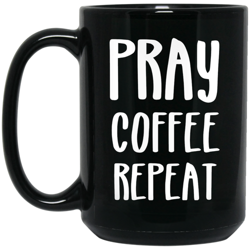 Pray Coffee Repeat 15 oz. Black Mug
