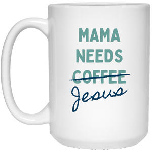 Mama Needs Jesus Mug ON SALE THROUGH 2/28!