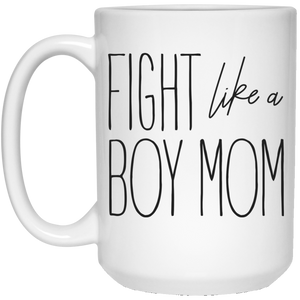 Fight Like a Boy Mom 15 oz. White Mug