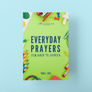 Everyday Prayers for Back to School {PAPERBACK}