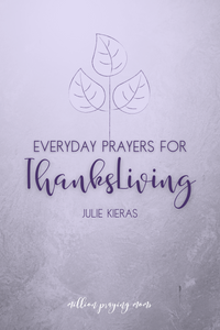 Everyday Prayers for ThanksLiving {DIGITAL DOWNLOAD}