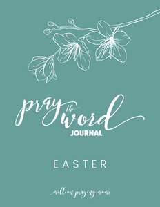 Pray the Word Journal: Easter Edition {DIGITAL DOWNLOAD}