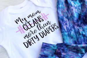 pink glitter my mom cleans more than dirty diapers workout outfit for baby girl