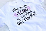 my mom cleans more than dirty diapers black font on white bodysuit with light pink glitter barbell