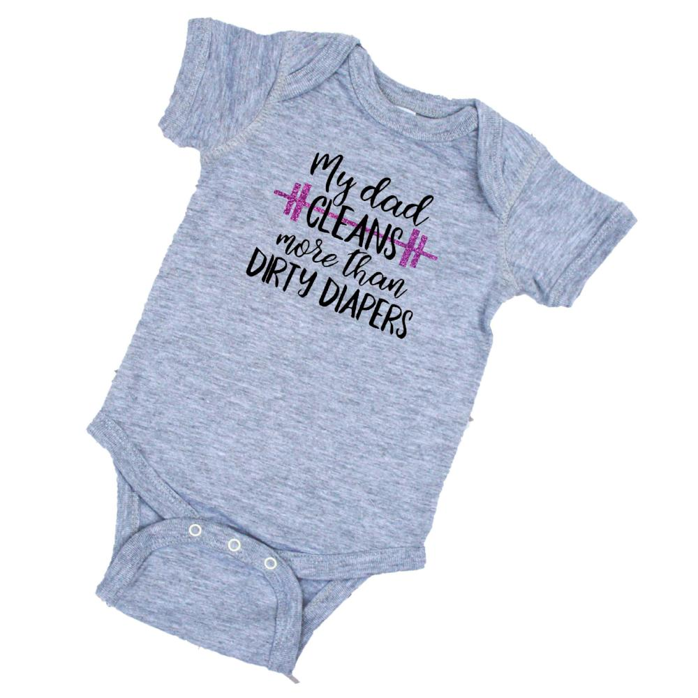 My Dad Cleans More than Dirty Diapers heather grey baby bodysuit