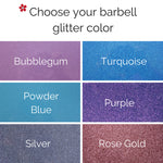 Choose your barbell glitter color bubblegum turquoise powder blue purple silver rose gold color chart