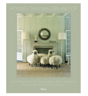 Houses That We Dreamt Of: The Interiors of Delphine and Reed Krakoff