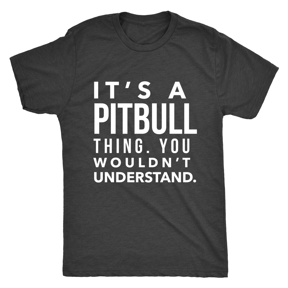 It's a Pitbull thing - Men's Vintage tee