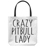 Crazy Pitbull Lady - Tote