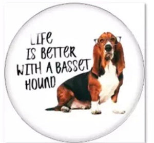 Life is better- Basset Hound Glass Cabochon