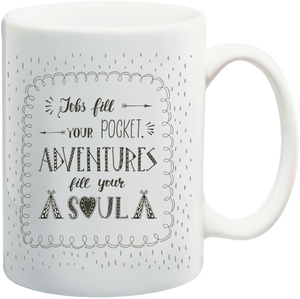 Adventures Fill Your Soul Mug