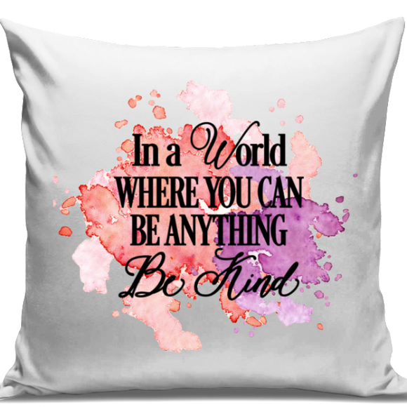 Be Anything, Be Kind Cushion Cover