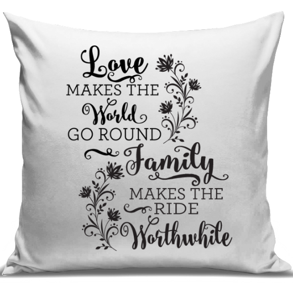 Family Makes it Worthwhile Cushion Cover