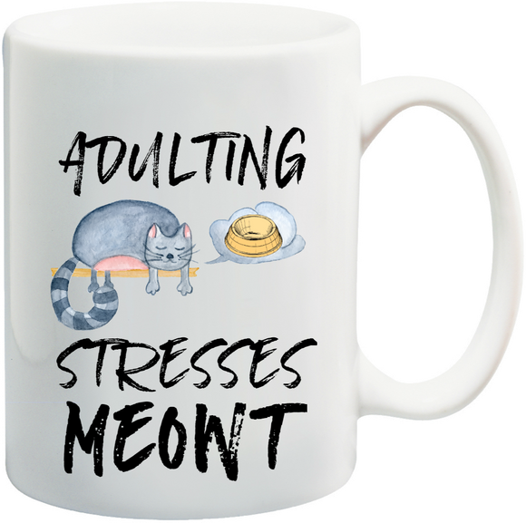 Adulting Stresses Meowt Mug