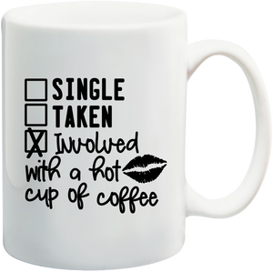 Involved With A Hot Cup of Coffee Mug