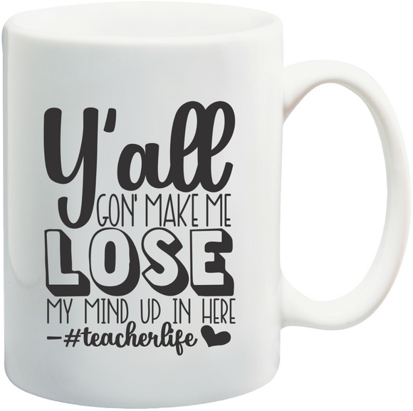 Loose My Mind - Teachers Mug