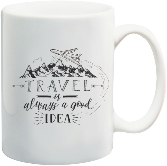 Travel is always a good idea mug