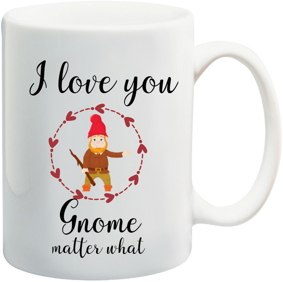 'I Love You, Gnome Matter What' Personalised Mug