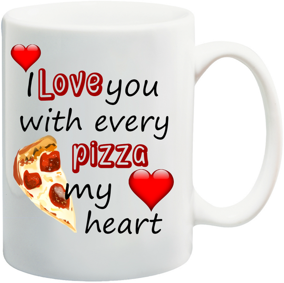 'I Love You With Every Pizza My Heart' Personalised Mug
