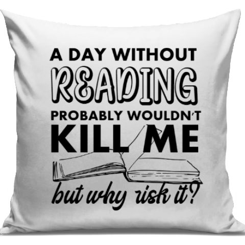 A Day Without Reading Cushion Cover