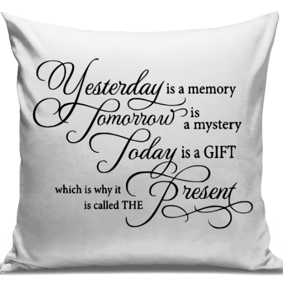 Yesterday, Tomorrow, Today Cushion Cover