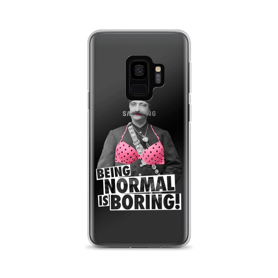 Being Normal Is Boring! - Galaxy S9 - Samsung Case Geev Thegeev.com