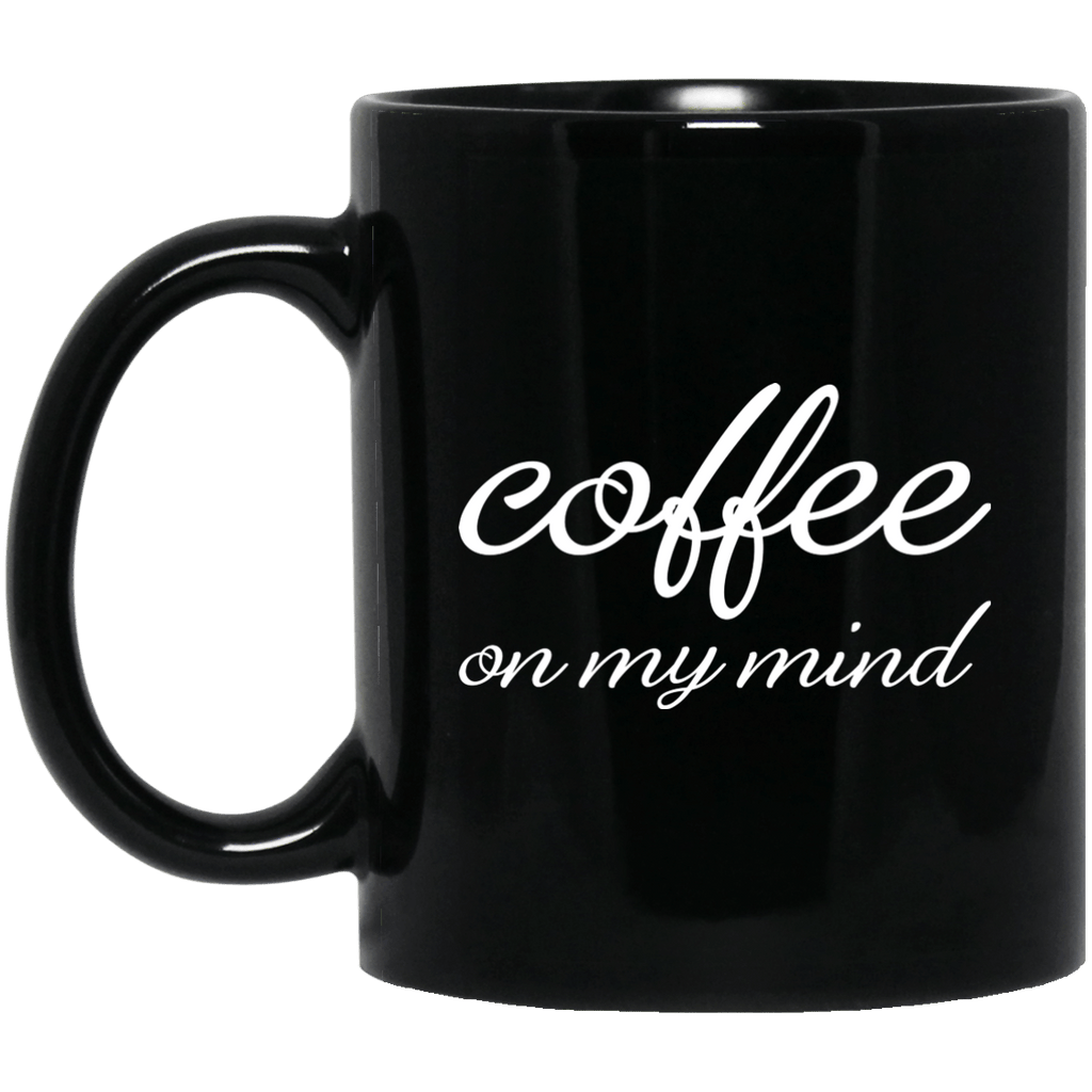 Coffee on my mind Black Mug