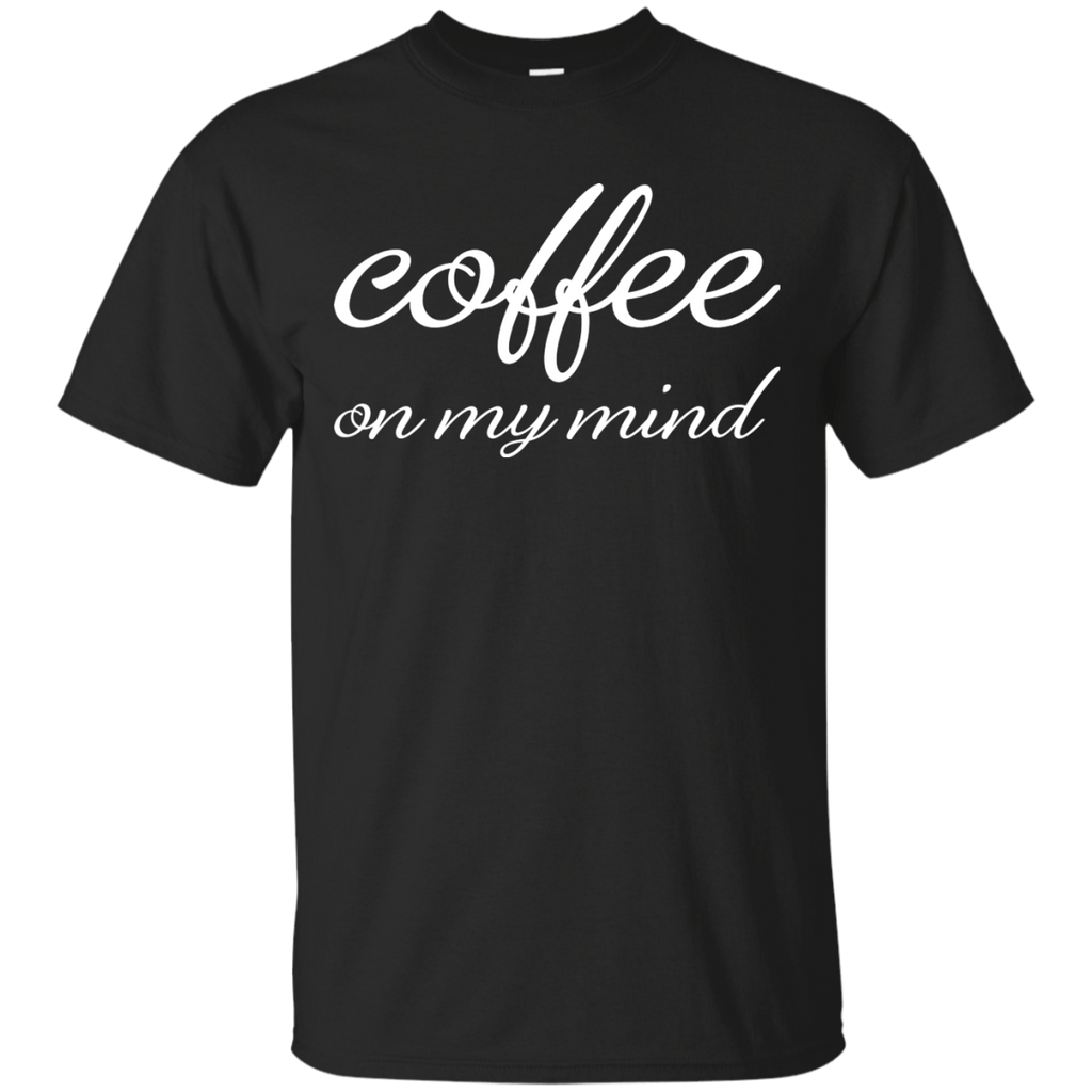 Coffee on my mind T-Shirt