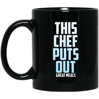 This Chef puts out Great Meals Black Mug