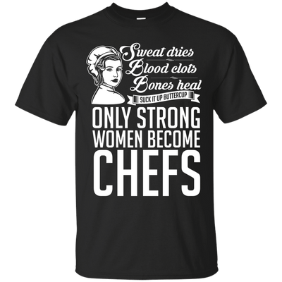 Strong women become Chefs T-Shirt