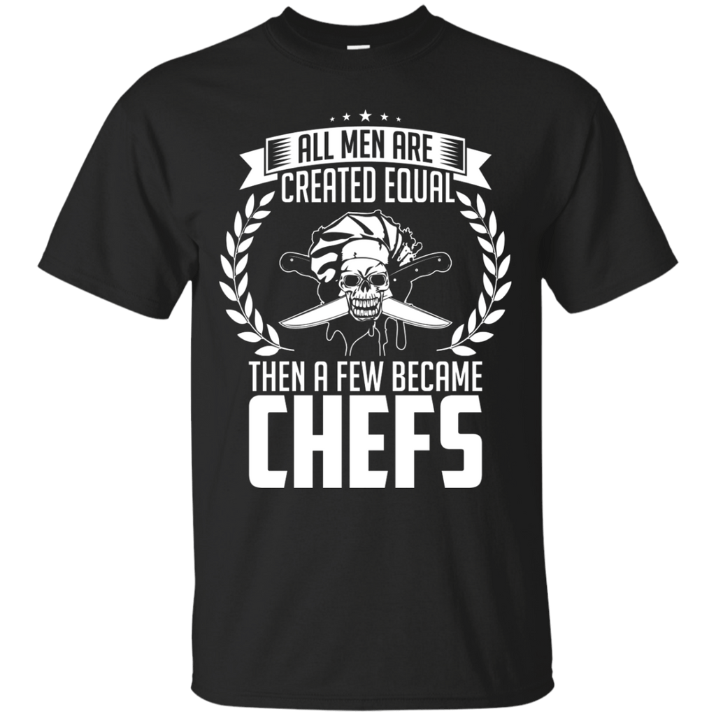 Chef All Men are Created Equal T-Shirt