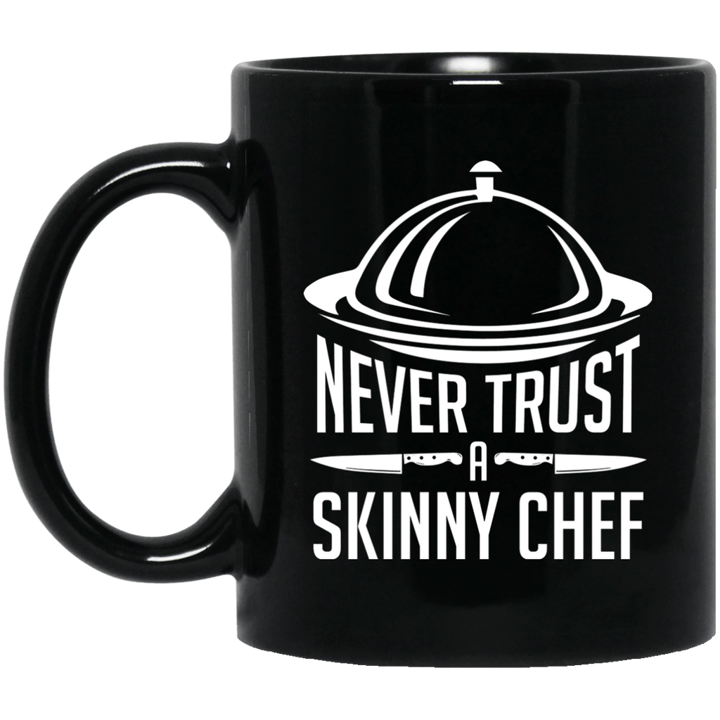 Never Trust a Skinny Chef Black Mug