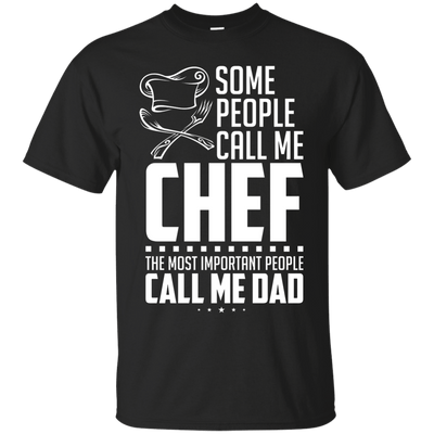 Chef Some people call me Dad T-Shirt