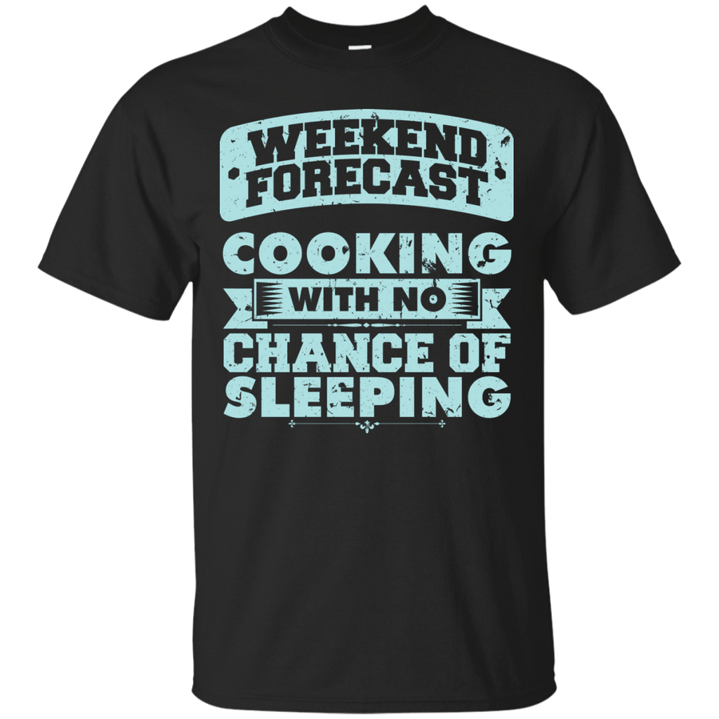 Weekend Forecast Cooking T-Shirt