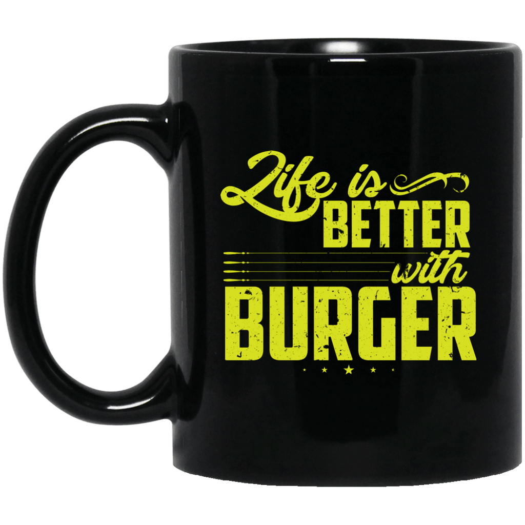 Life is better with Burger Black Mug