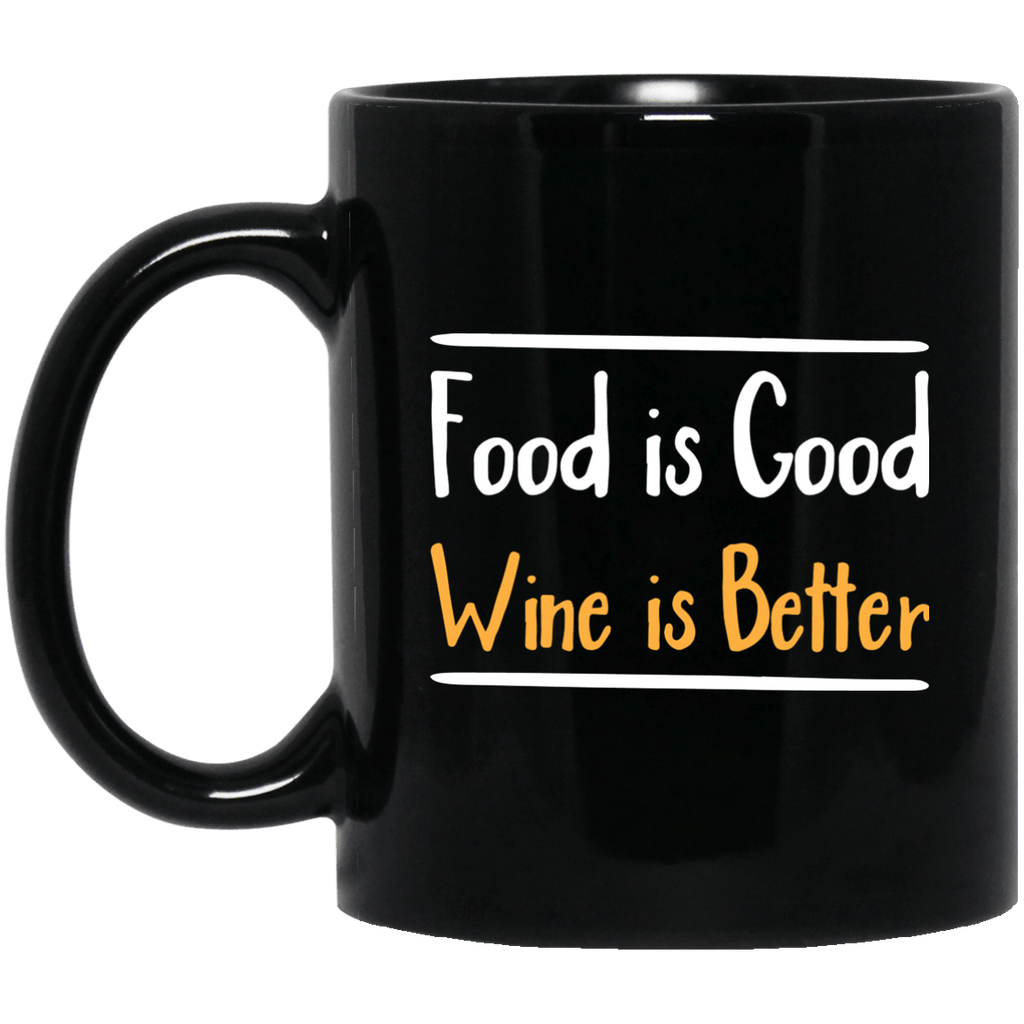 Food is good wine is better Black Mug