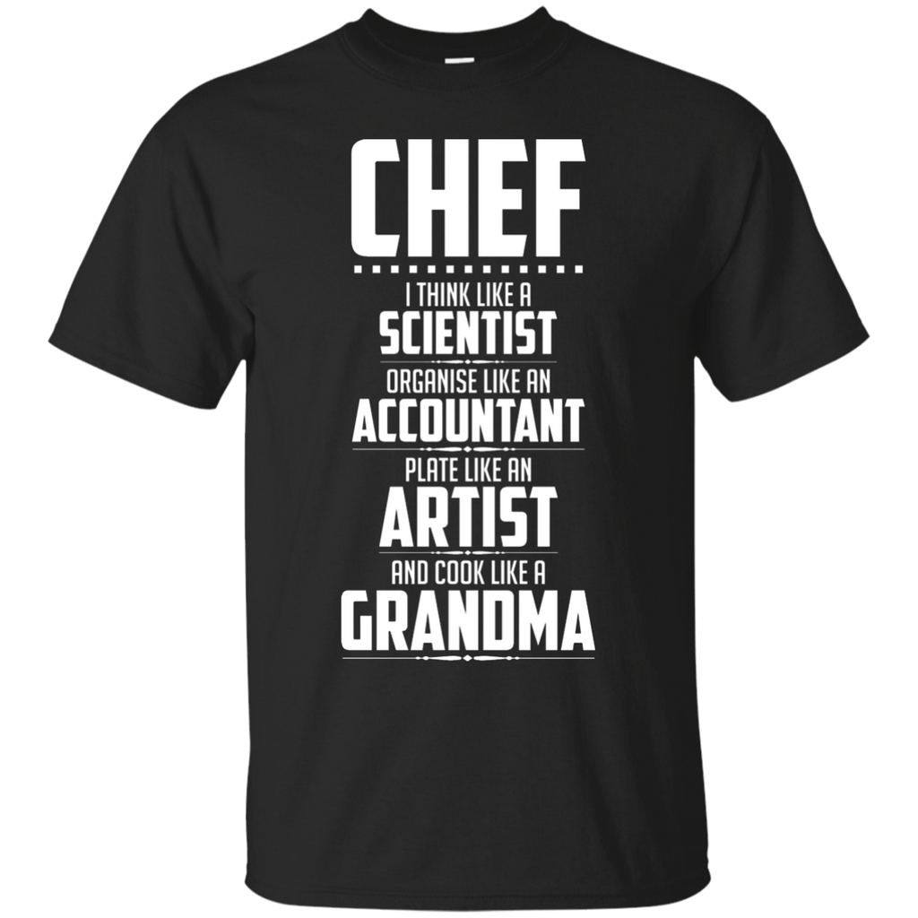 Chef Scientist Accountant Artist Grandma  T-Shirt