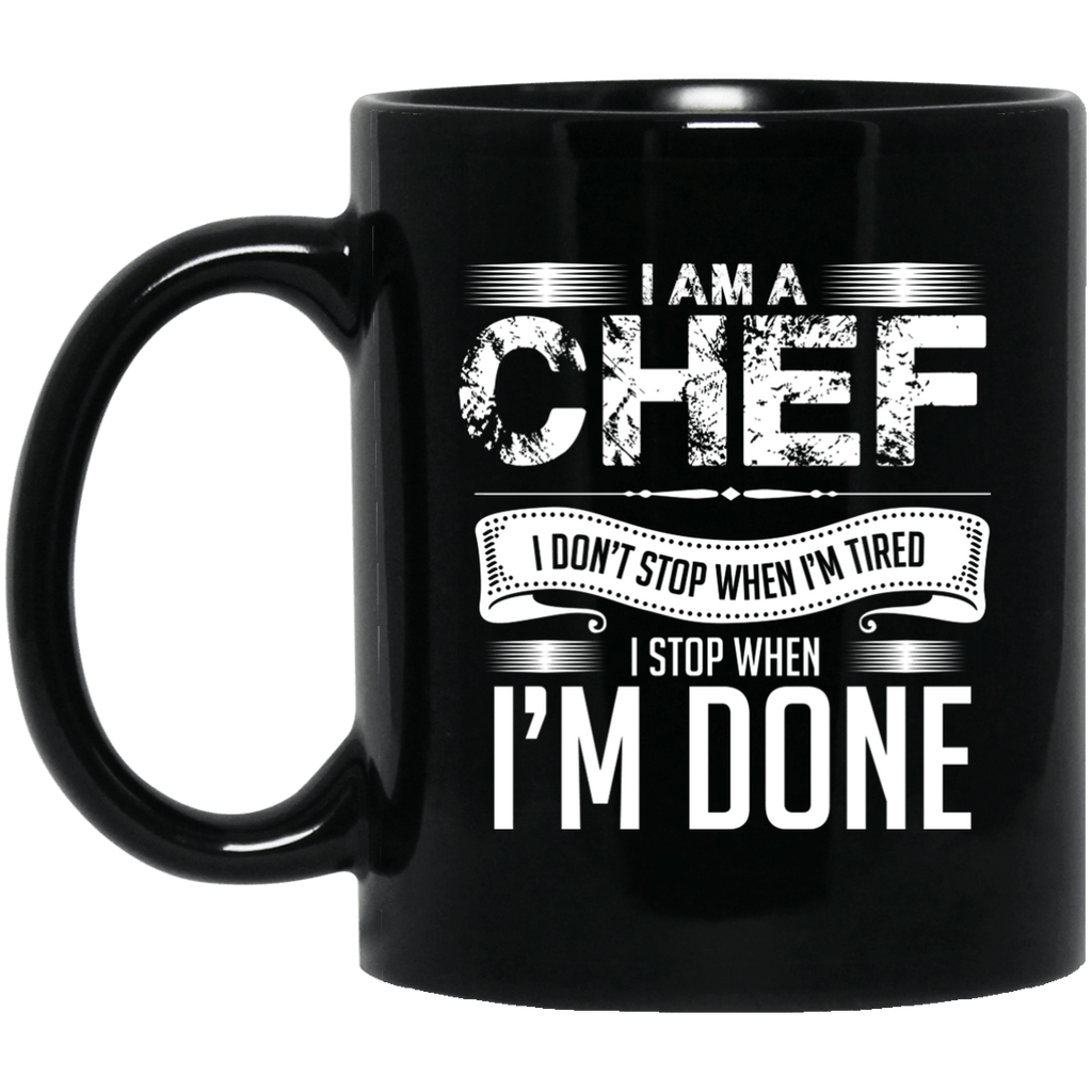 Chef Don't Stop until the work is done Black Mug