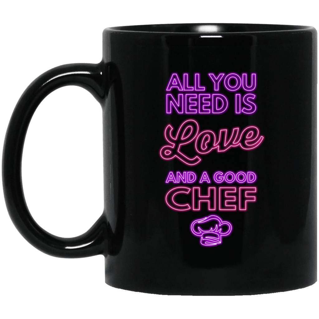 All you Need is Love and a Good Chef Black Mug