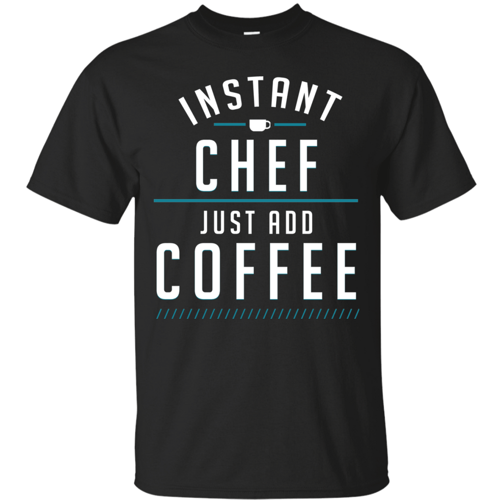 Instant Chef Just Add Coffee T-Shirt