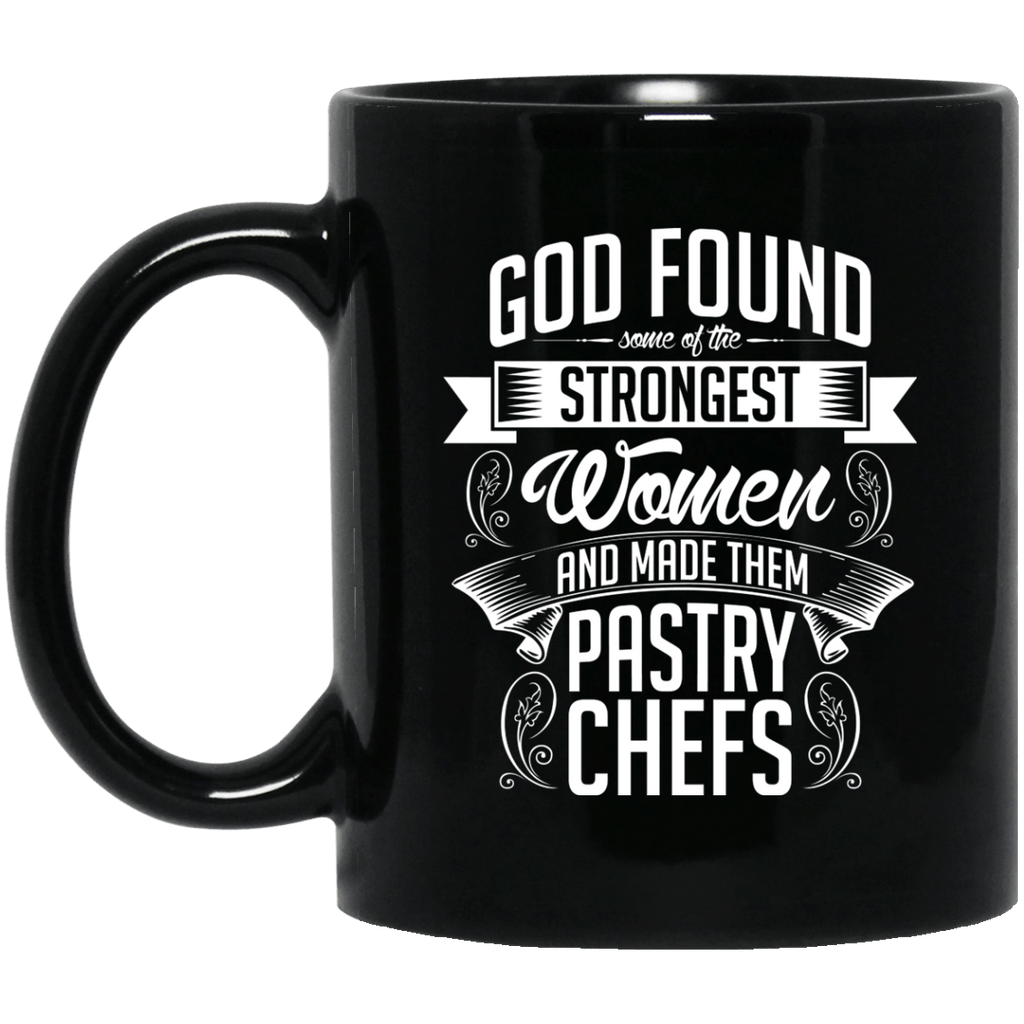Strongest Women are Pastry Chefs Black Mug