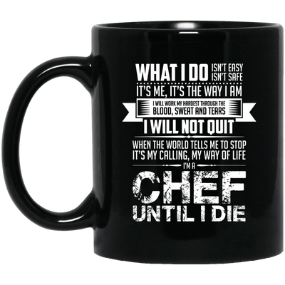 Chef Don't Quit Black Mug
