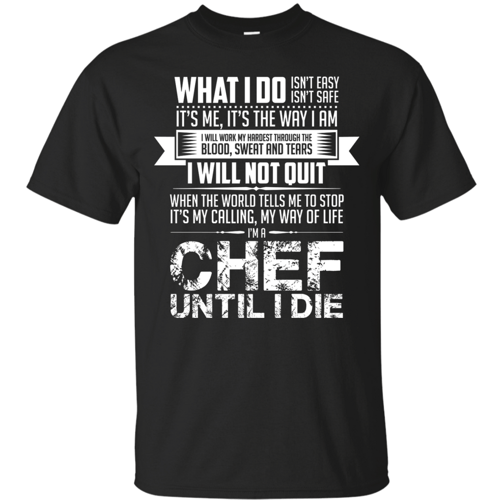 Chef Don't Quit T-Shirt