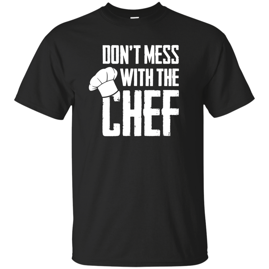 Don't mess with the Chef T-Shirt