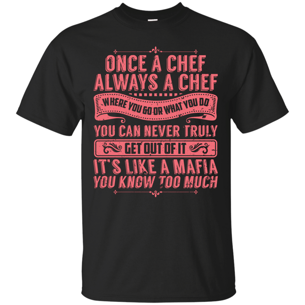 Once a Chef Always a Chef T-Shirt